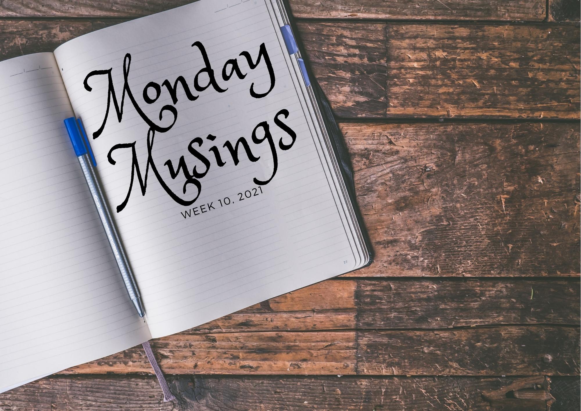 Monday Musings 10