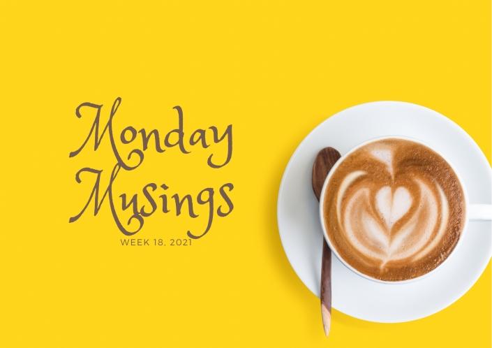 Monday Musings (18)