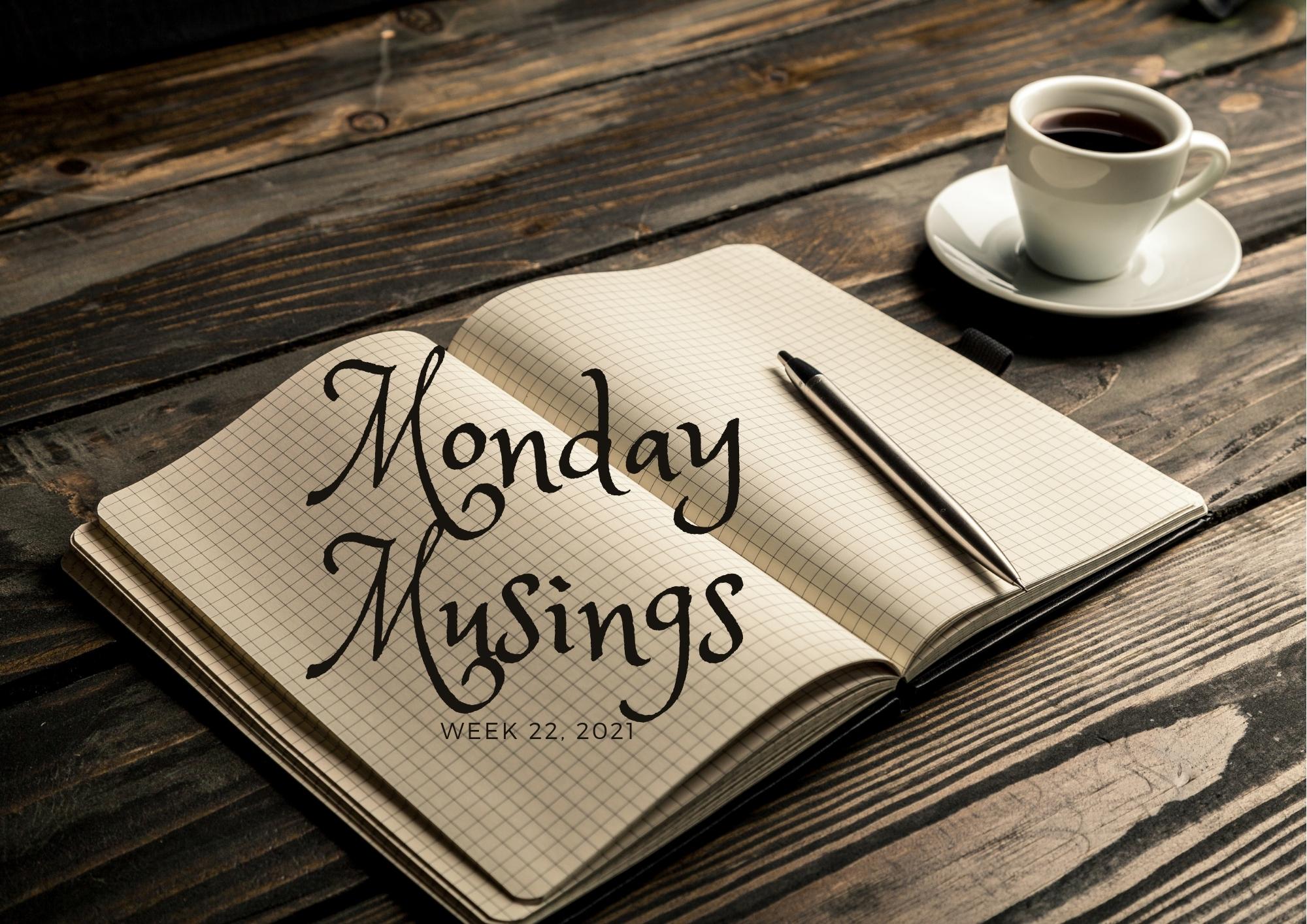 Monday Musings (22)