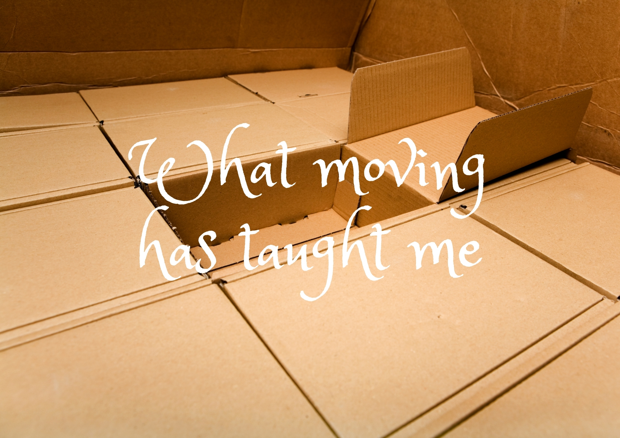 What moving has taught me